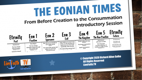 The Eonian Times Course at LiveFaith.TV